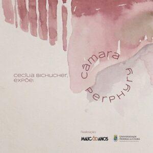"""Peça gráfica da exposição """"Câmara Perphyry"""", mostra individual da artista Cecília Bichucher"""